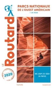 Collectif - Guide du Routard Parcs nationaux de l'Ouest américain 2020.