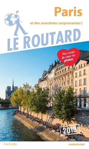 Collectif - Guide du Routard Paris 2019 - (et des anecdotes surprenantes).