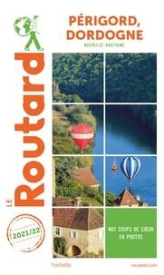 Collectif - Guide du Routard Périgord, Dordogne 2021.