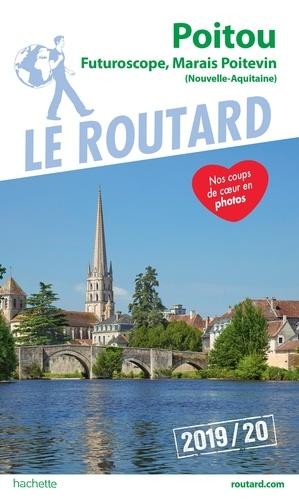 Collectif - Guide du Routard Poitou Futuroscope, Marais poitevin 2019/20 - (Nouvelle-Aquitaine).