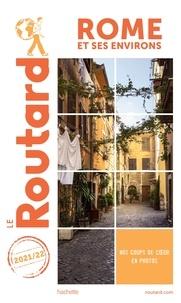 Collectif - Guide du Routard Rome et ses environs 2021.