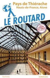Collectif - Guide du Routard Thiérache - Hauts-de-France, Aisne.