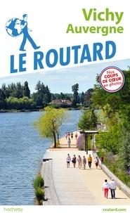 Collectif - Guide du Routard Vichy - Auvergne.
