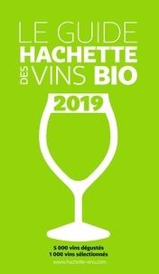 Collectif - Guide Hachette des vins bio 2019.