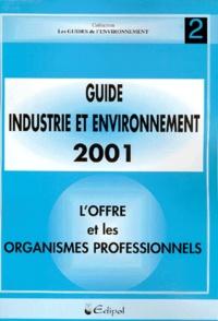 Guide industrie et environnement 2001. Tome 2, Loffre : fournisseurs, produits, organismes professionnels.pdf