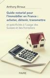 Collectif - Guide notarial pour l'immobilier en France : acheter, détenir, transmettre.
