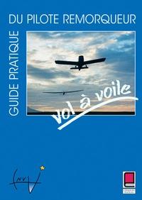 Ucareoutplacement.be Guide pratique du pilote remorqueur. Vol à Voile Image