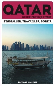 Collectif - Guide pratique du Qatar - S'installer, travailler, sortir.