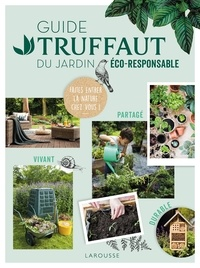 Collectif - Guide Truffaut du  jardin éco-responsable.