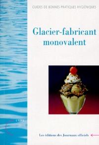 Ucareoutplacement.be Guides de bonnes pratiques hygièniques glaciers-fabricants monovalent - Glaces, crèmes glacées et sorbets, édition juin 1998 Image