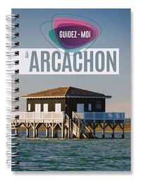 Collectif - Guidez-moi à Arcachon.