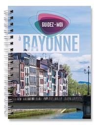 Collectif - Guidez-moi à Bayonne.