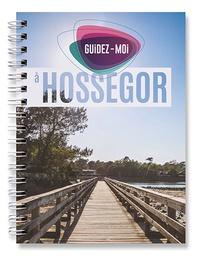 Collectif - Guidez-moi à Hossegor.