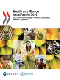 Collectif - Health at a Glance: Asia/Pacific 2016 - Measuring Progress towards Universal Health Coverage.
