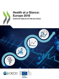Collectif - Health at a Glance: Europe 2018 - State of Health in the EU Cycle.