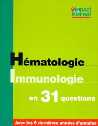 Collectif - HEMATOLOGIE IMMUNOLOGIE EN 31 QUESTIONS.
