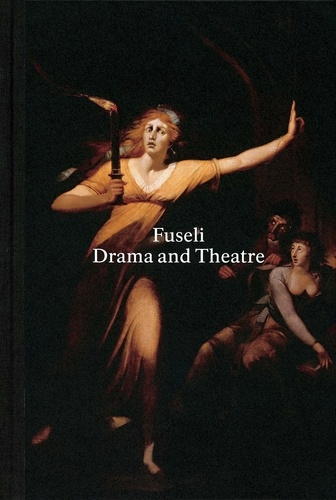 Collectif - Henry Fuseli Drama And Theatre.