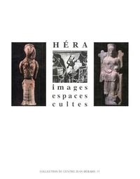 Collectif - Hera. images, espaces, cultes. actes du colloque international du centre de recherches archeologique.