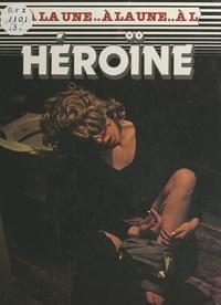 Collectif et Nigel Hawkes - Héroïne.