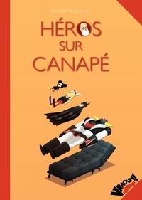 Collectif - Héros sur canapé - un best-of héroïque de la psychanalyse du héros.