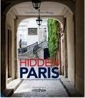 Collectif - Hidden Paris : discovering and exploring parisian interiors.
