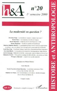 Histoire & Anthropologie n° 20 1er semestre 2000 : La modernité en question ?.pdf