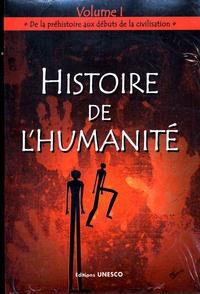 Collectif - Histoire de l'humanité - Volume 1, De la préhistoire aux débuts de la civilisation.