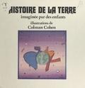 Collectif - Histoire de la Terre, imaginée par des enfants.
