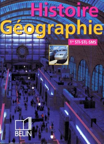 Collectif - Histoire, géographie, 1re STI-STL-SMS.