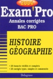 Collectif - Histoire-géographie Bac Pro - Annales corrigées, Edition 2004.