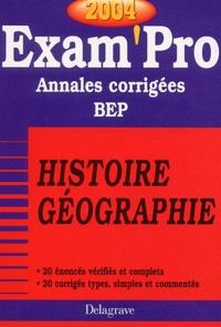 Collectif - Histoire-géographie BEP - Annales corrigées, Edition 2004.