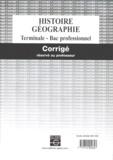 Collectif - Histoire Géographie Terminale Bac professionnel. - Corrigé réservé au professeur.