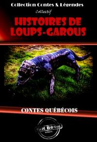 Collectif - Histoires de Loups-Garous - Contes québécois.