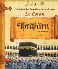 Collectif - Histoires des Prophètes racontées par le Coran (Tome 03) - IBRAHIM.