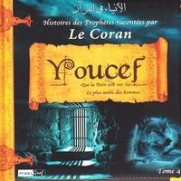Collectif - Histoires des Prophètes racontées par le Coran (Tome 04) : YOUCEF.