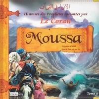 Collectif - Histoires des Prophètes racontées par Le Coran :  Tome 6 - MOUSSA.