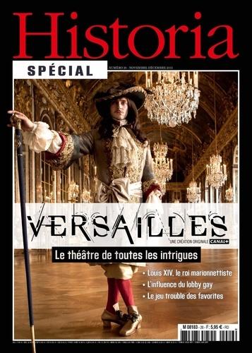 Collectif - Historia N°26 Versailles Theatre De Toutes Les Intrigues Nov./Dec.2015.