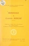 Collectif et  Faculté des Lettres et Science - Hommage à Gaston Berger - Colloque du 17 février 1962 à Aix-en-Provence, sous la haute présidence de Monsieur le Recteur de l'Université d'Aix-Marseille.
