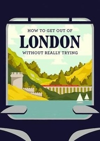 Collectif - How to get out of London without really trying.