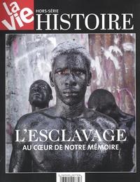 Collectif - HS LA VIE Histoire de L'esclavage - Au coeur de notre mémoire.
