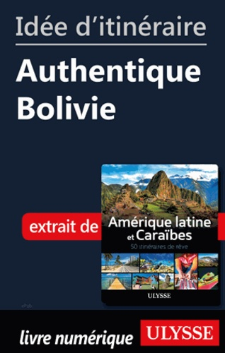 Idée d'itinéraire - Authentique Bolivie