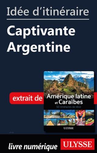 Idée d'itinéraire - Captivante Argentine