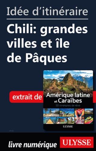 Idée d'itinéraire - Chili : grandes villes et île de Pâques