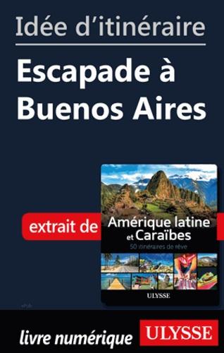 Idée d'itinéraire - Escapade à Buenos Aires