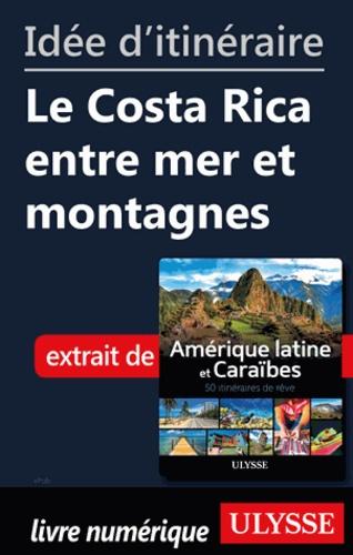 Idée d'itinéraire - Le Costa Rica entre mer et montagnes