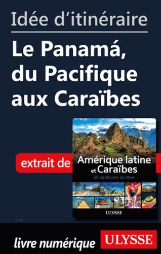 Idée d'itinéraire - Le Panama, du Pacifique aux Caraïbes