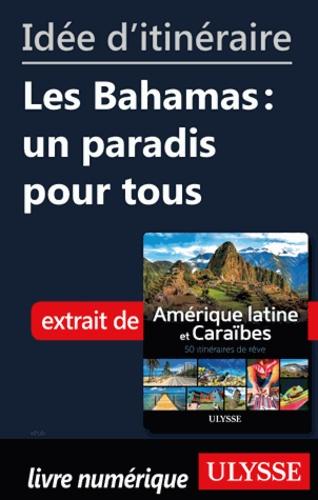 Idée d'itinéraire - Les Bahamas : un paradis pour tous