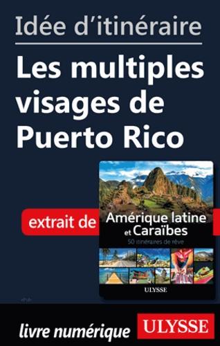 Idée d'itinéraire - Les multiples visages de Puerto Rico