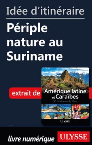 Idée d'itinéraire - Périple nature au Suriname