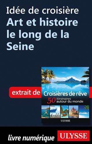Idée de croisière - Art et histoire le long de la Seine